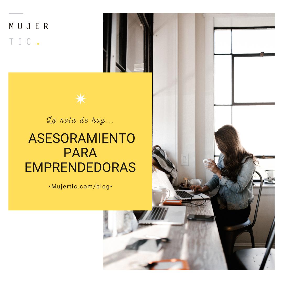iniciativas y asesoramiento para emprendedoras